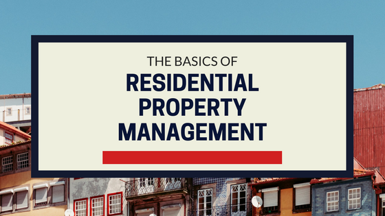 The Basics of being a residential property manager