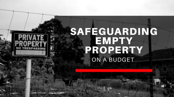 Safeguarding vacant property on a budget blog header